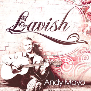 Lavish by Andy Mayo