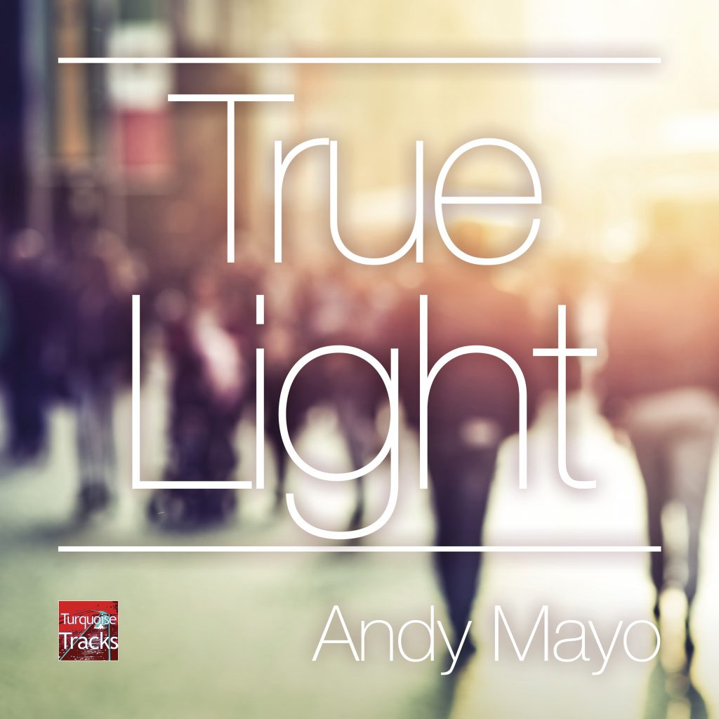 True Light - Andy Mayo